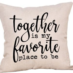 Pillow Cover- New-Together Is My Favorite Place